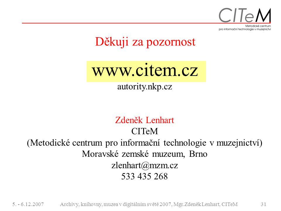 www.citem.cz Děkuji za pozornost autority.nkp.cz Zdeněk Lenhart CITeM