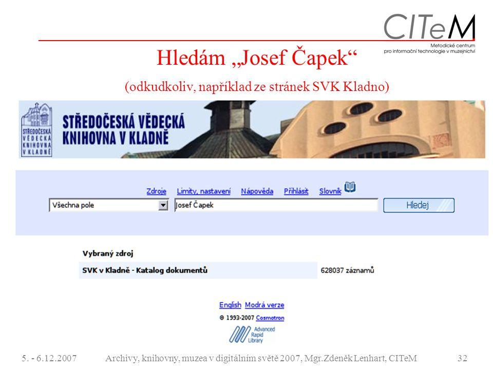 """Hledám """"Josef Čapek (odkudkoliv, například ze stránek SVK Kladno)"""