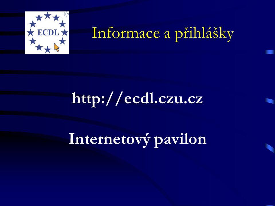 Informace a přihlášky http://ecdl.czu.cz Internetový pavilon