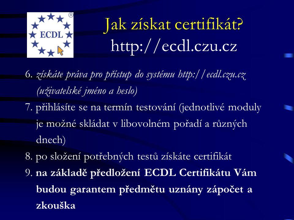 Jak získat certifikát http://ecdl.czu.cz