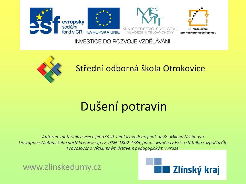 Dušení potravin Střední odborná škola Otrokovice www.zlinskedumy.cz