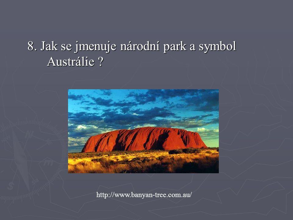 8. Jak se jmenuje národní park a symbol Austrálie