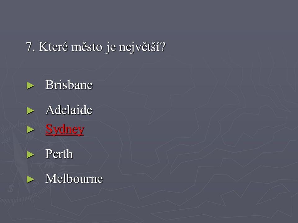 7. Které město je největší