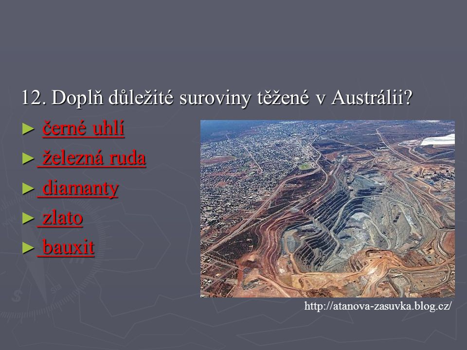 12. Doplň důležité suroviny těžené v Austrálii černé uhlí