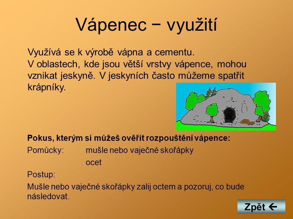 Vápenec − využití Využívá se k výrobě vápna a cementu.