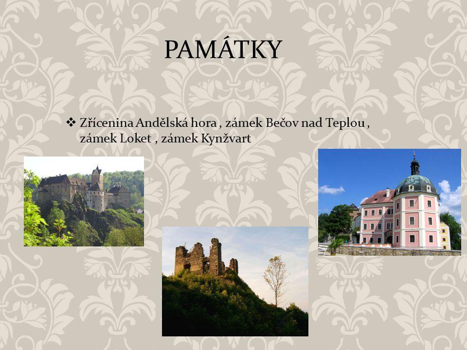 PAMÁTKY Zřícenina Andělská hora , zámek Bečov nad Teplou , zámek Loket , zámek Kynžvart