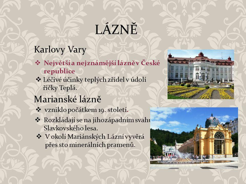 LÁZNĚ Karlovy Vary Marianské lázně