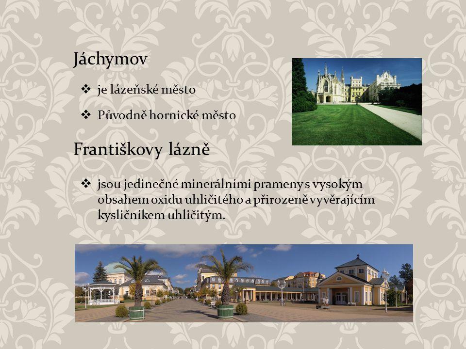 Jáchymov Františkovy lázně je lázeňské město Původně hornické město