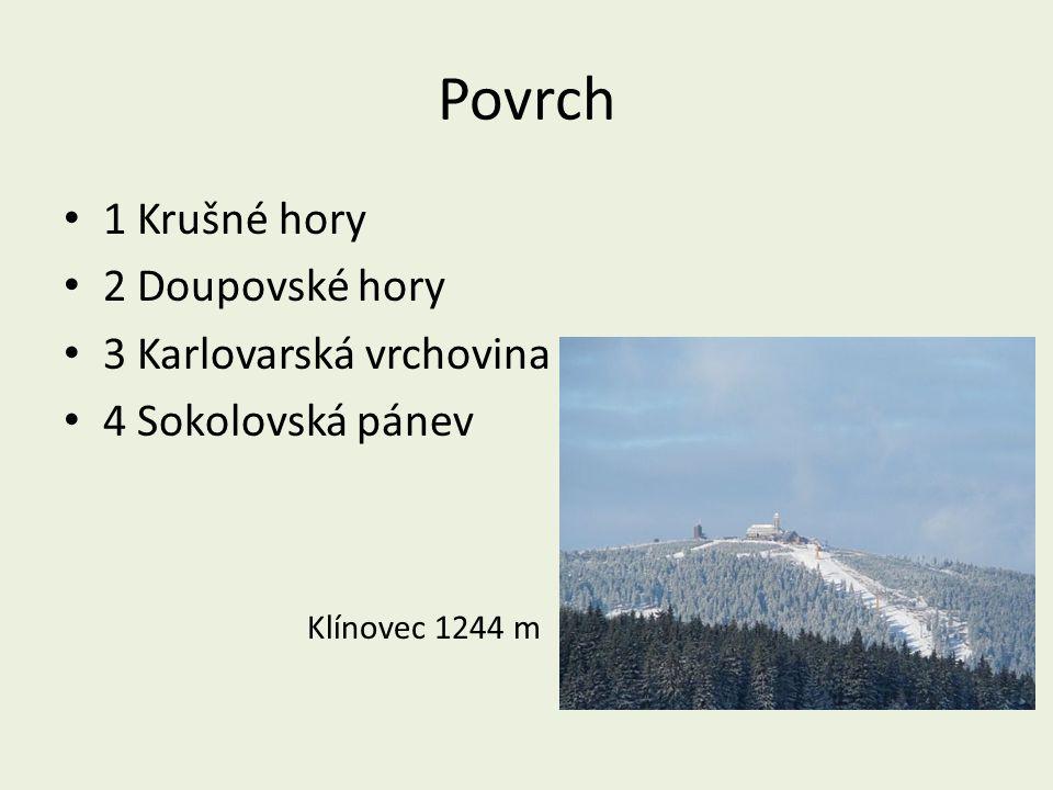 Povrch 1 Krušné hory 2 Doupovské hory 3 Karlovarská vrchovina