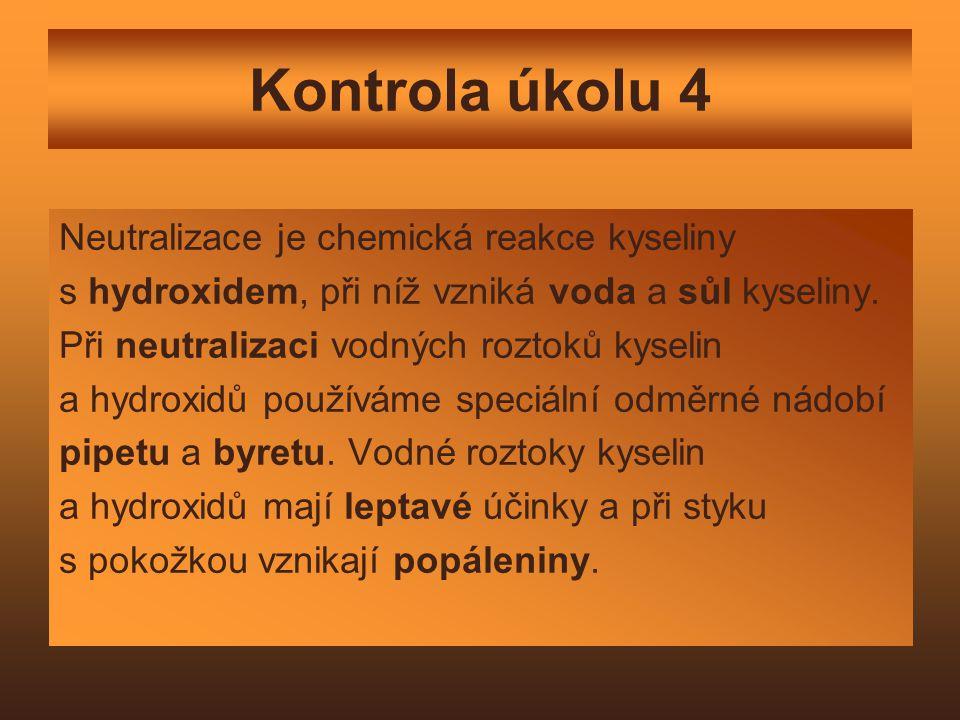 Kontrola úkolu 4 Neutralizace je chemická reakce kyseliny