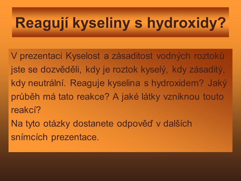 Reagují kyseliny s hydroxidy