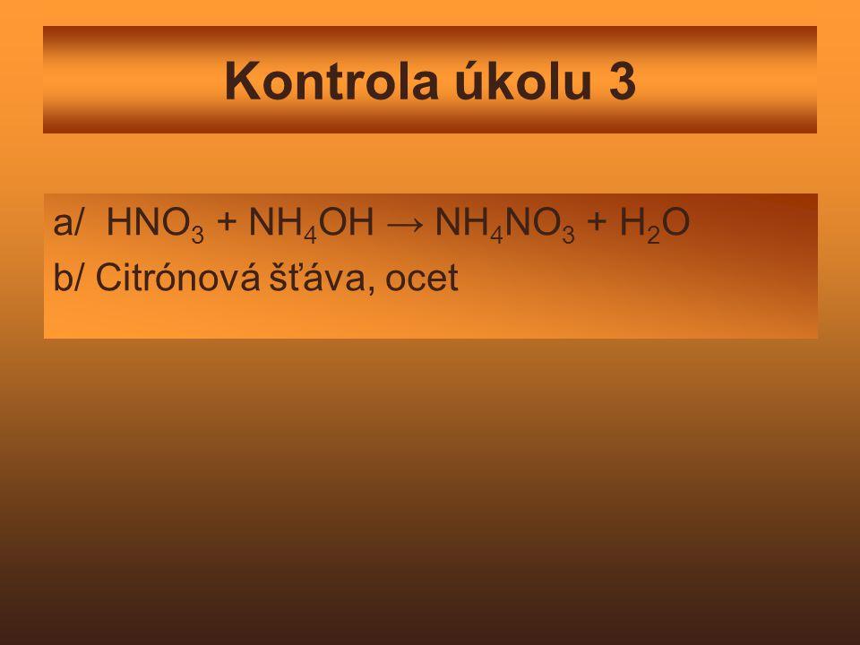 Kontrola úkolu 3 a/ HNO3 + NH4OH → NH4NO3 + H2O