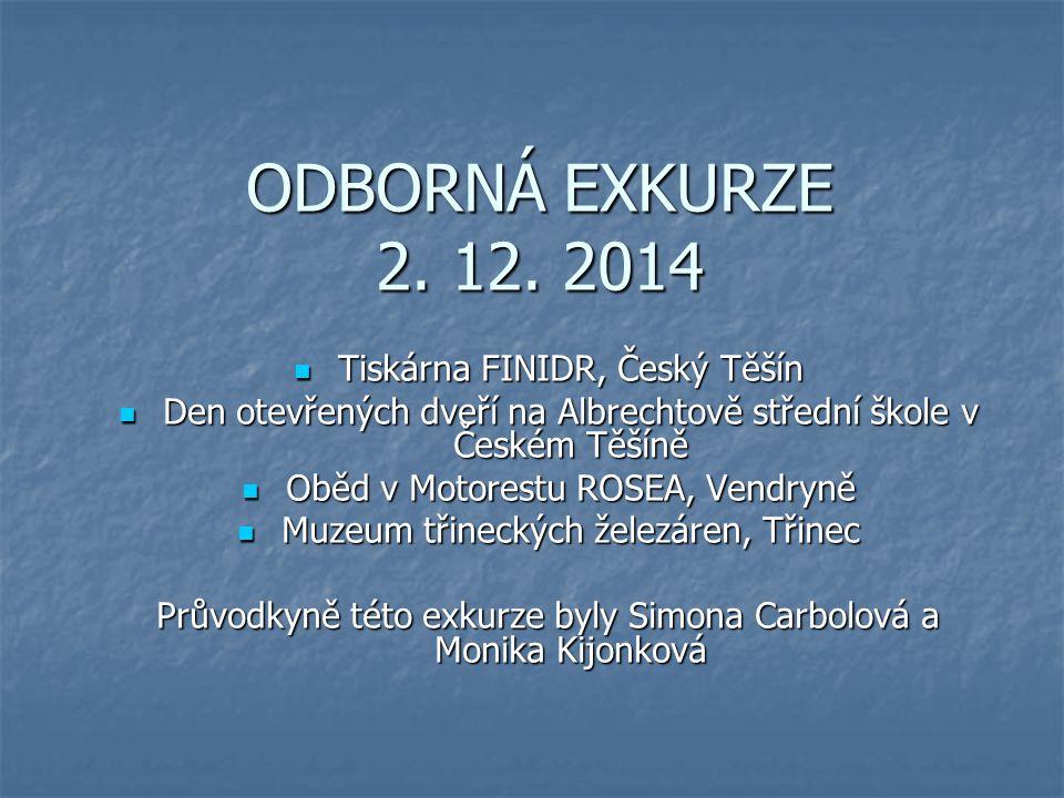 ODBORNÁ EXKURZE 2. 12. 2014 Tiskárna FINIDR, Český Těšín