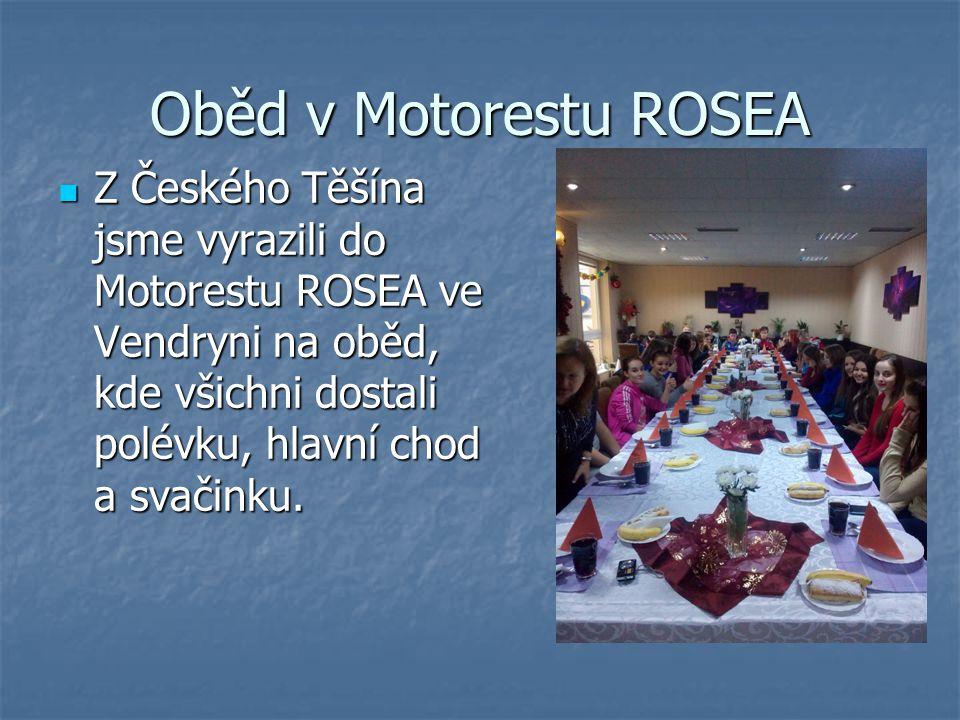 Oběd v Motorestu ROSEA Z Českého Těšína jsme vyrazili do Motorestu ROSEA ve Vendryni na oběd, kde všichni dostali polévku, hlavní chod a svačinku.