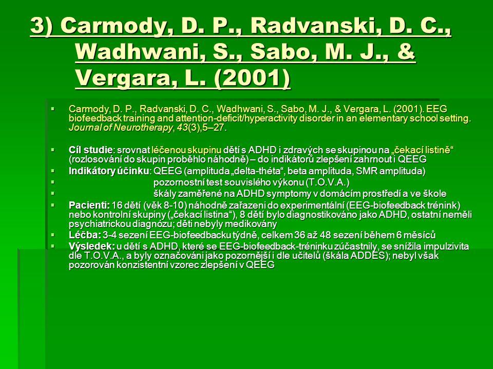 3) Carmody, D. P. , Radvanski, D. C. , Wadhwani, S. , Sabo, M. J