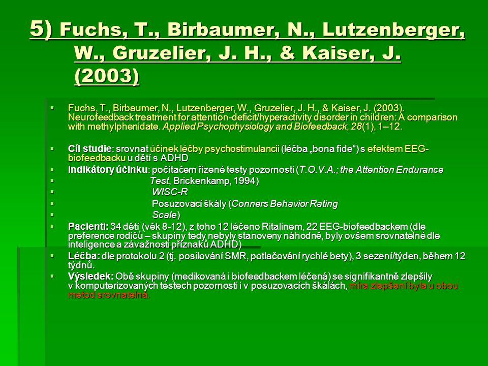 5) Fuchs, T. , Birbaumer, N. , Lutzenberger, W. , Gruzelier, J. H