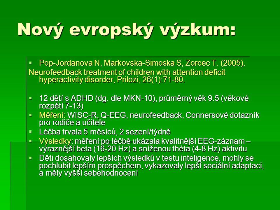 Nový evropský výzkum: Pop-Jordanova N, Markovska-Simoska S, Zorcec T. (2005).
