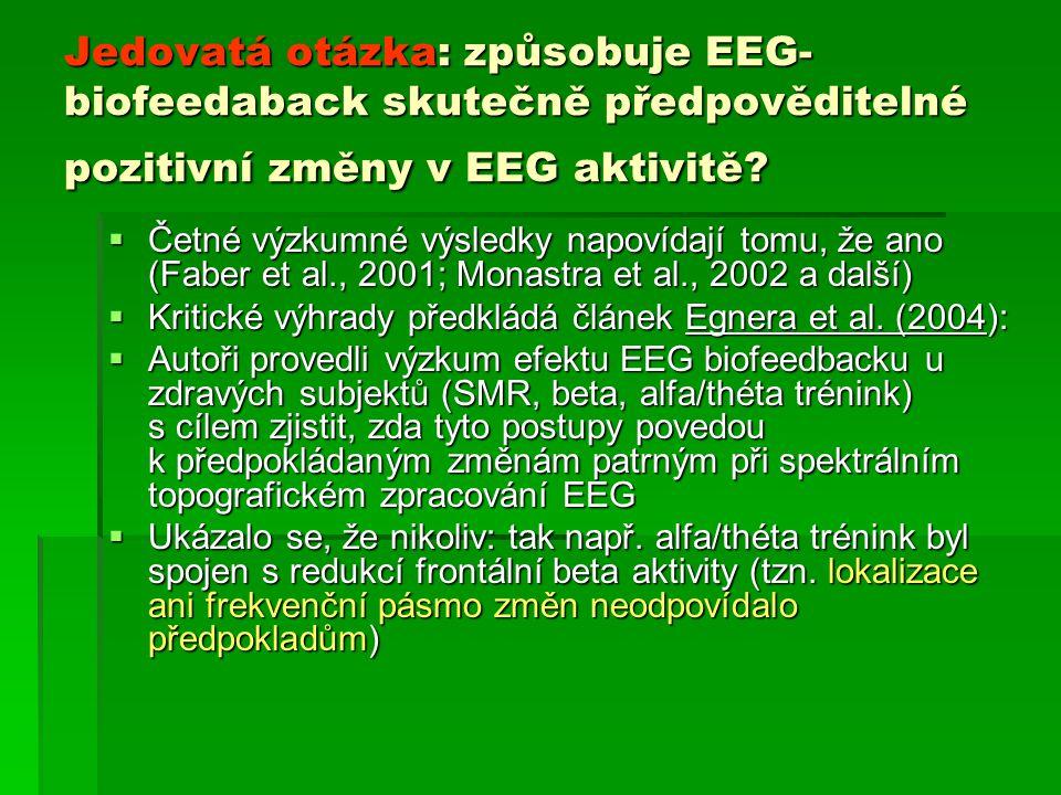 Jedovatá otázka: způsobuje EEG-biofeedaback skutečně předpověditelné pozitivní změny v EEG aktivitě