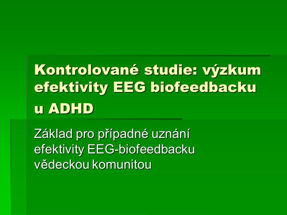 Kontrolované studie: výzkum efektivity EEG biofeedbacku u ADHD