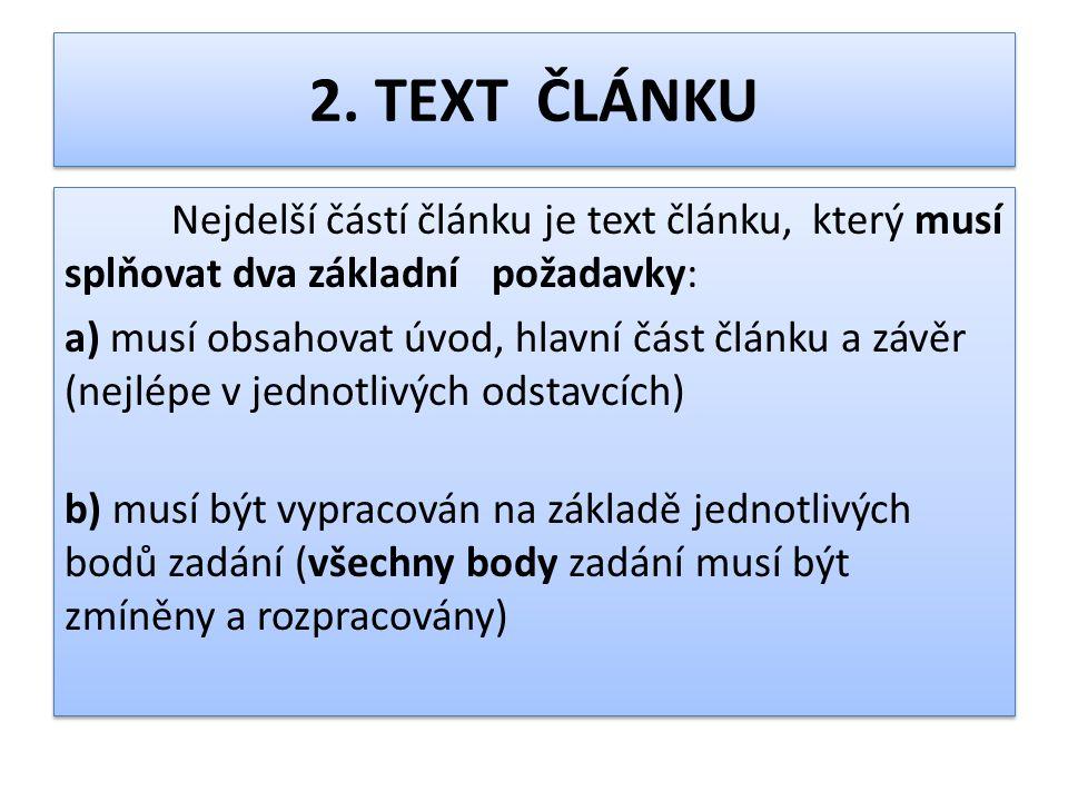 2. TEXT ČLÁNKU Nejdelší částí článku je text článku, který musí splňovat dva základní požadavky: