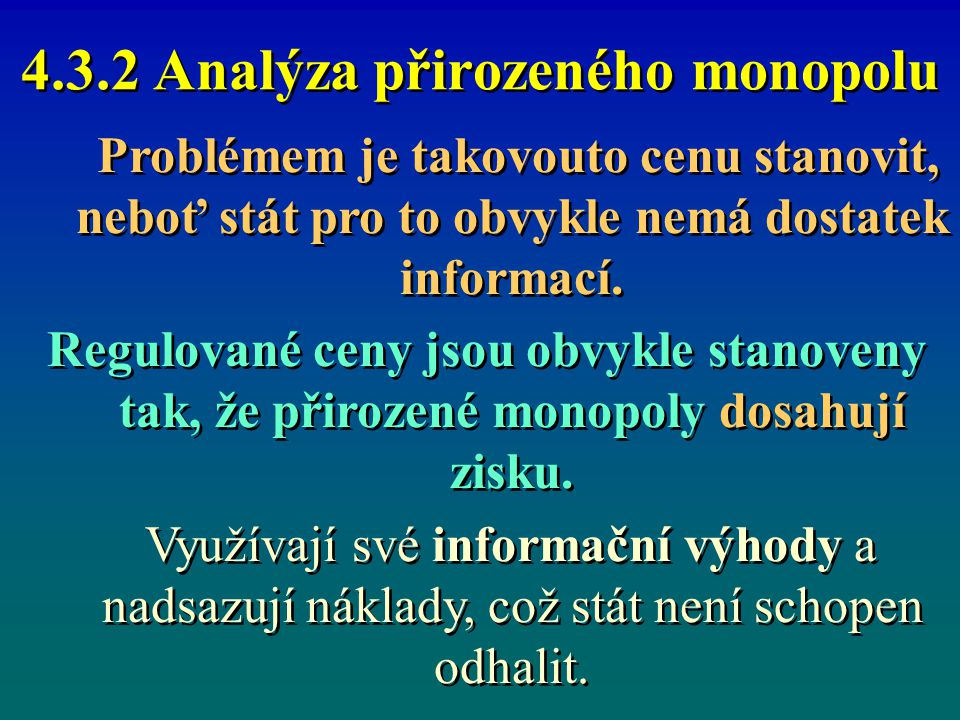 4.3.2 Analýza přirozeného monopolu