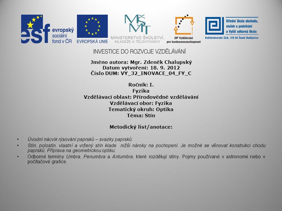Jméno autora: Mgr. Zdeněk Chalupský Datum vytvoření: 18. 9. 2012