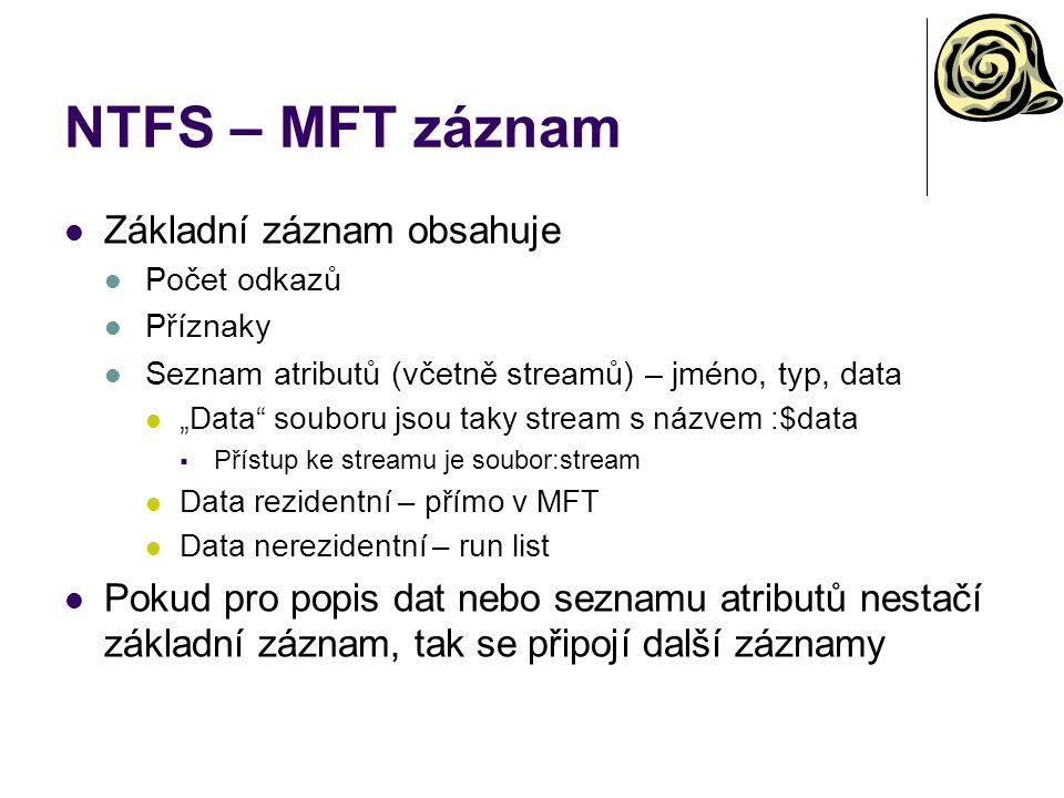 NTFS – MFT záznam Základní záznam obsahuje