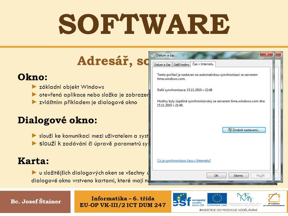 SOFTware Adresář, soubor, OS Okno: Dialogové okno: Karta: