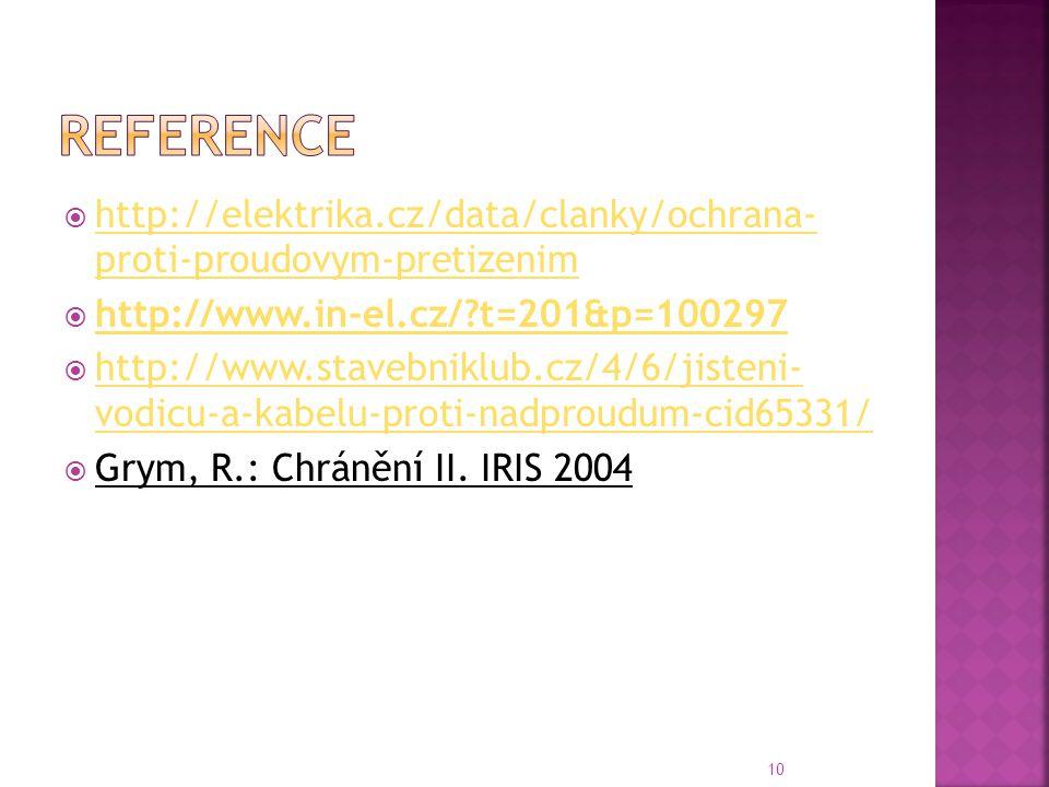 Reference http://elektrika.cz/data/clanky/ochrana- proti-proudovym-pretizenim. http://www.in-el.cz/ t=201&p=100297.