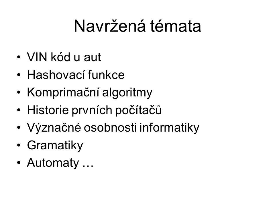 Navržená témata VIN kód u aut Hashovací funkce Komprimační algoritmy