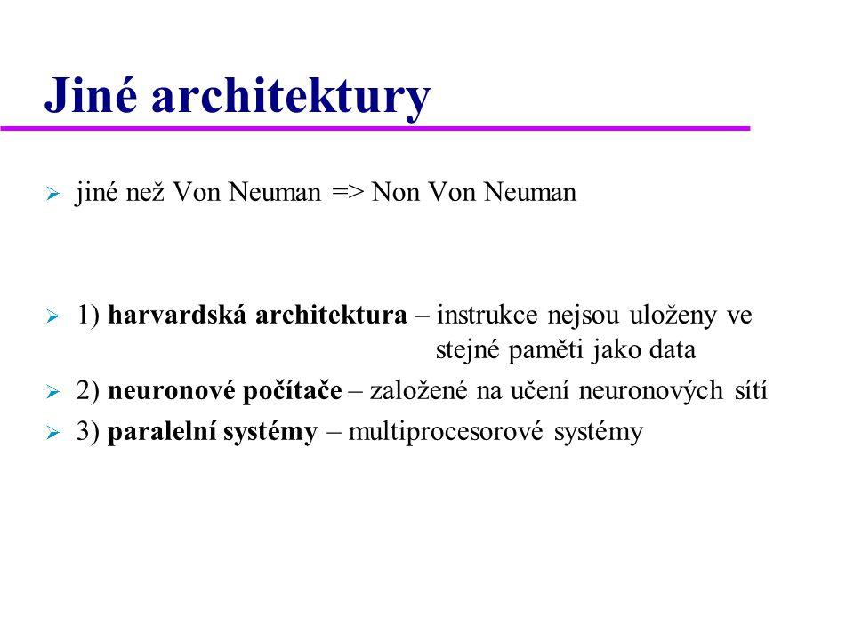 Jiné architektury jiné než Von Neuman => Non Von Neuman