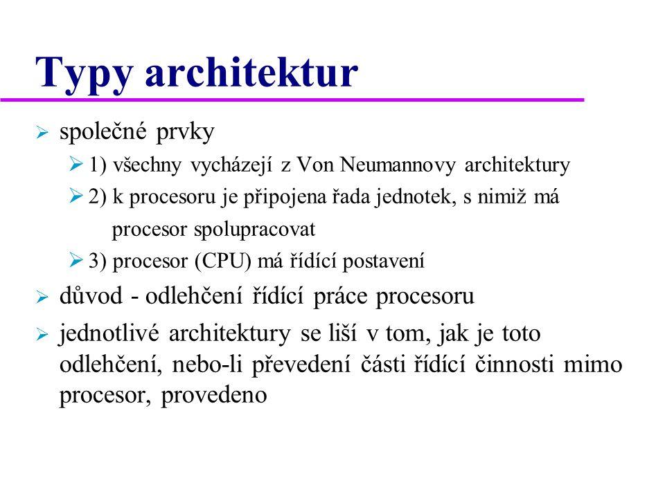 Typy architektur společné prvky