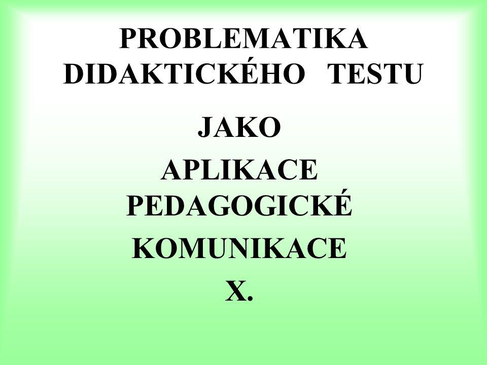 PROBLEMATIKA DIDAKTICKÉHO TESTU