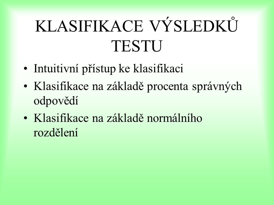 KLASIFIKACE VÝSLEDKŮ TESTU