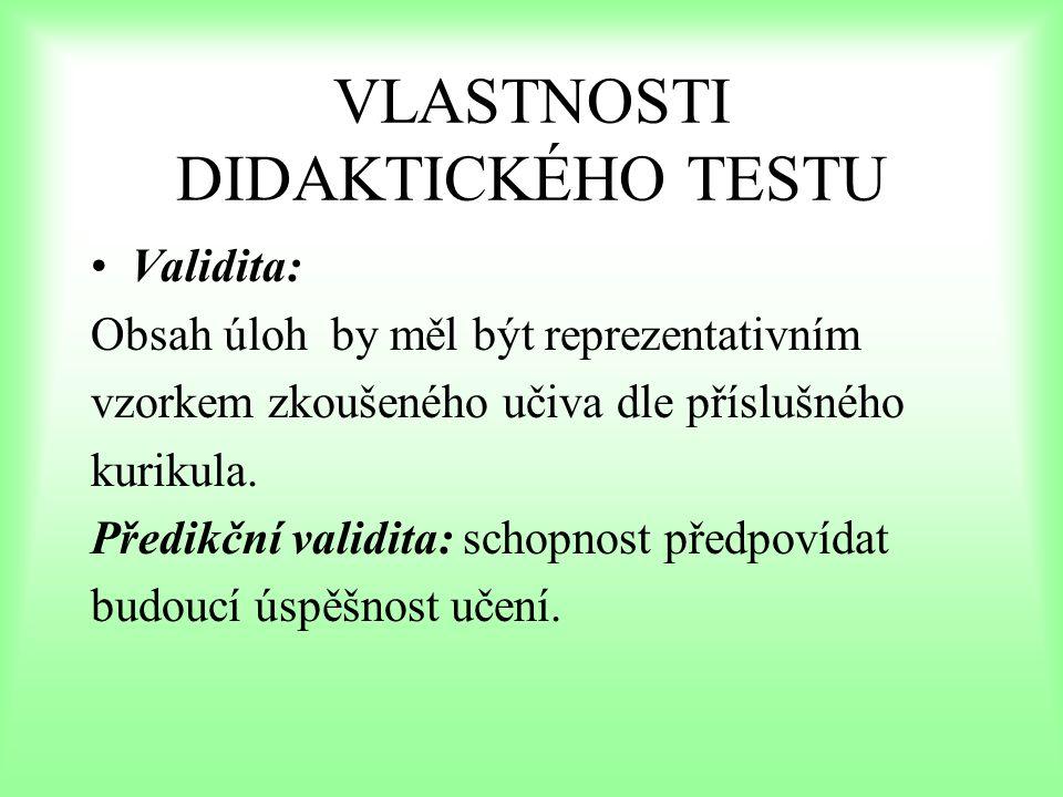 VLASTNOSTI DIDAKTICKÉHO TESTU