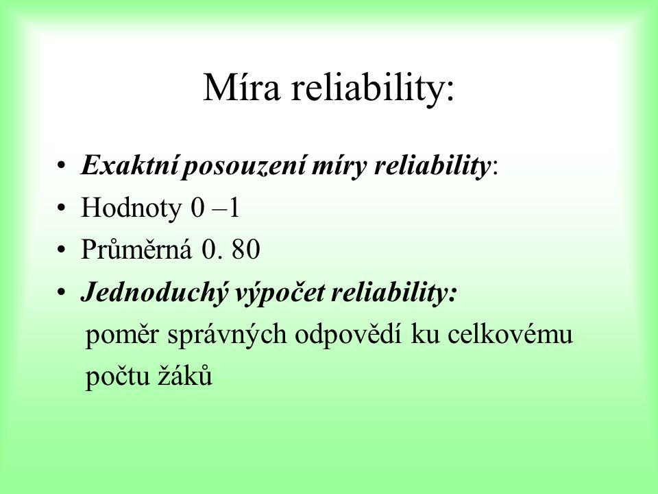 Míra reliability: Exaktní posouzení míry reliability: Hodnoty 0 –1