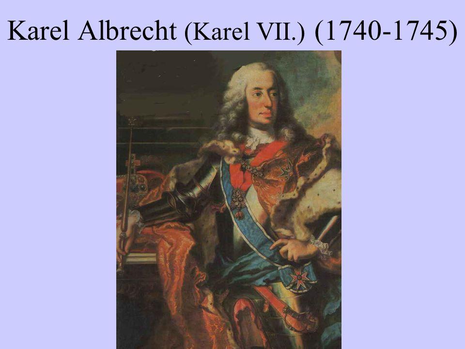 Karel Albrecht (Karel VII.) (1740-1745)