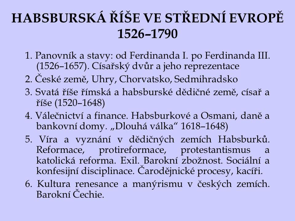 HABSBURSKÁ ŘÍŠE VE STŘEDNÍ EVROPĚ 1526–1790