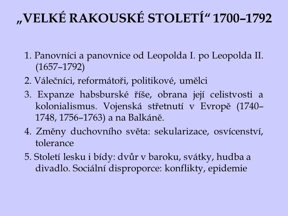"""""""VELKÉ RAKOUSKÉ STOLETÍ 1700–1792"""