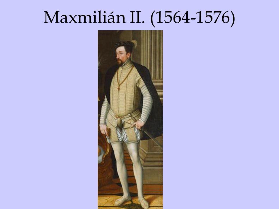 Maxmilián II. (1564-1576)