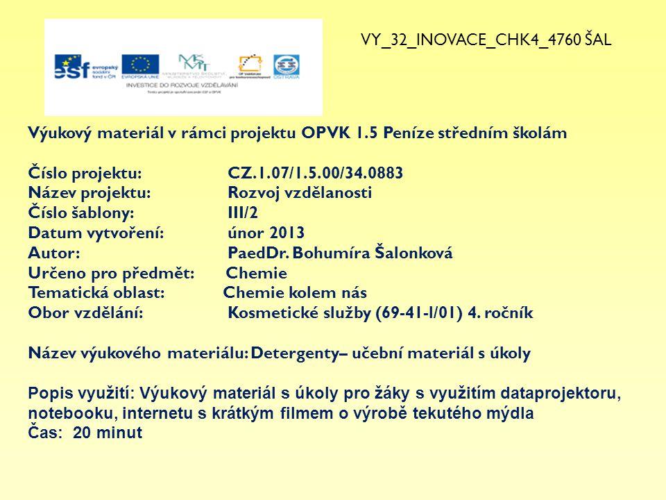 VY_32_INOVACE_CHK4_4760 ŠAL Výukový materiál v rámci projektu OPVK 1.5 Peníze středním školám. Číslo projektu: CZ.1.07/1.5.00/34.0883.