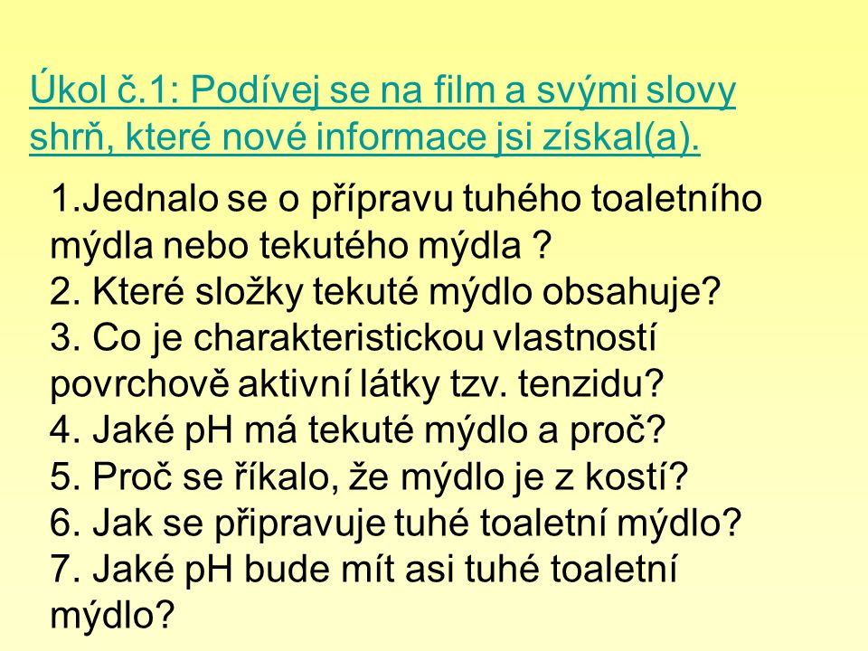 Úkol č.1: Podívej se na film a svými slovy shrň, které nové informace jsi získal(a).
