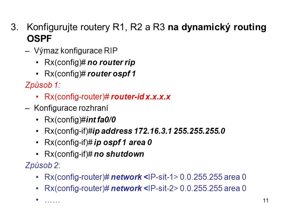 Konfigurujte routery R1, R2 a R3 na dynamický routing OSPF