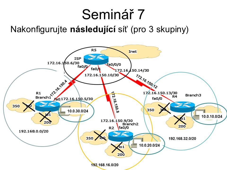 Seminář 7 Nakonfigurujte následující síť (pro 3 skupiny) 10.0.30.0/24