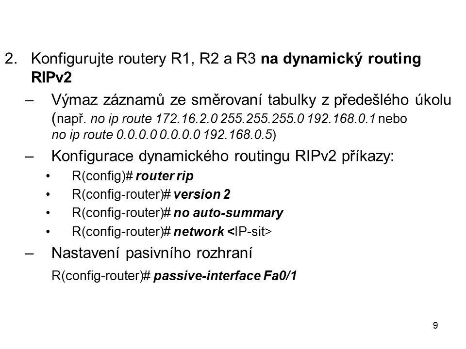Konfigurujte routery R1, R2 a R3 na dynamický routing RIPv2