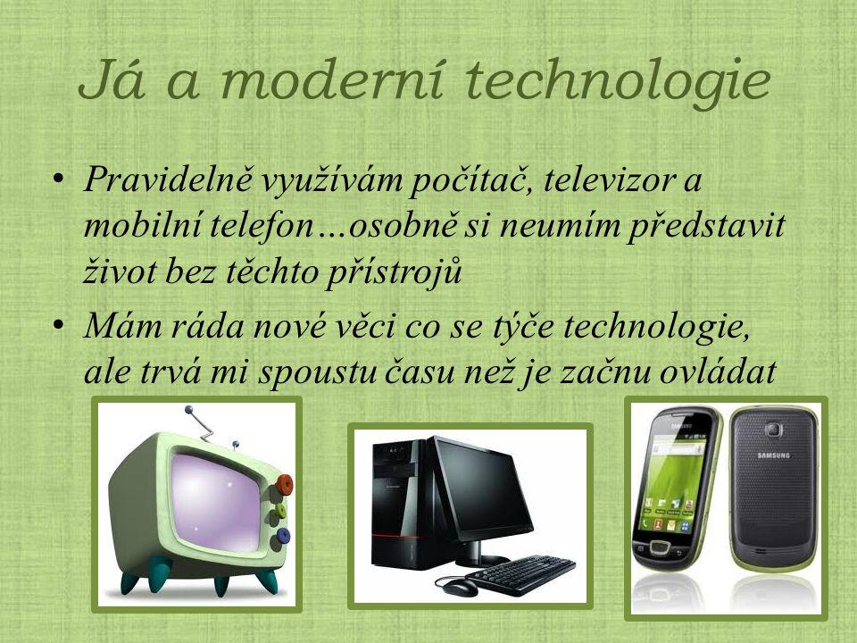 Já a moderní technologie