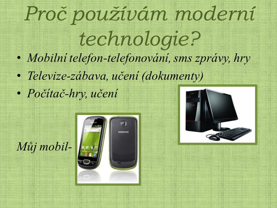 Proč používám moderní technologie