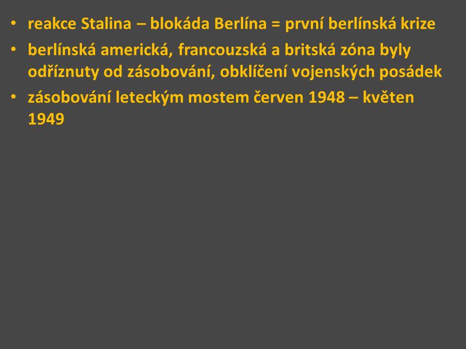 reakce Stalina – blokáda Berlína = první berlínská krize