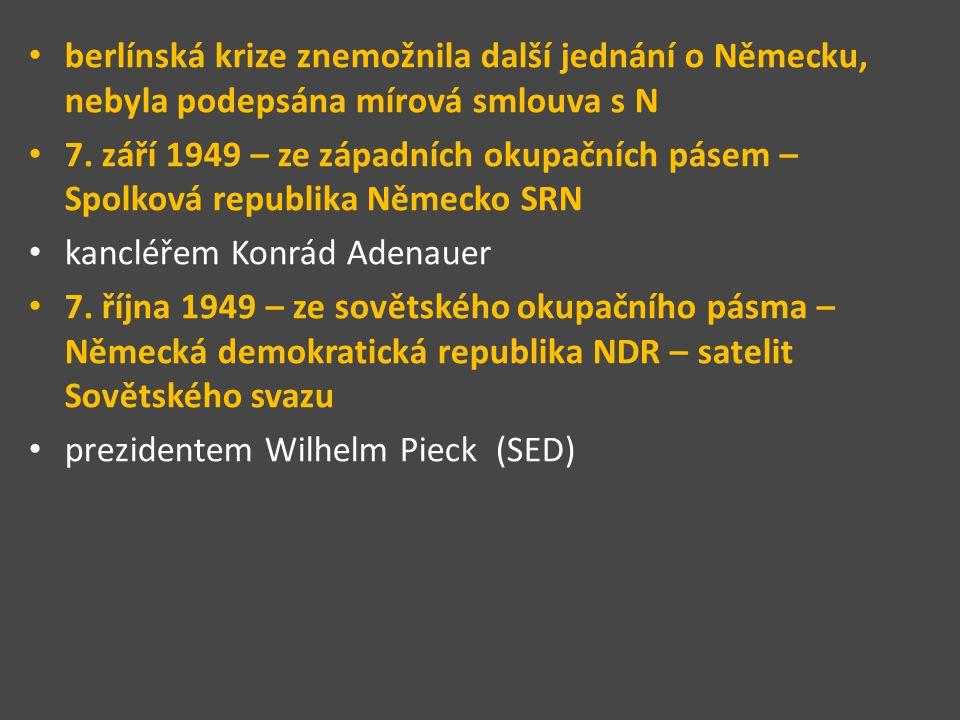 berlínská krize znemožnila další jednání o Německu, nebyla podepsána mírová smlouva s N