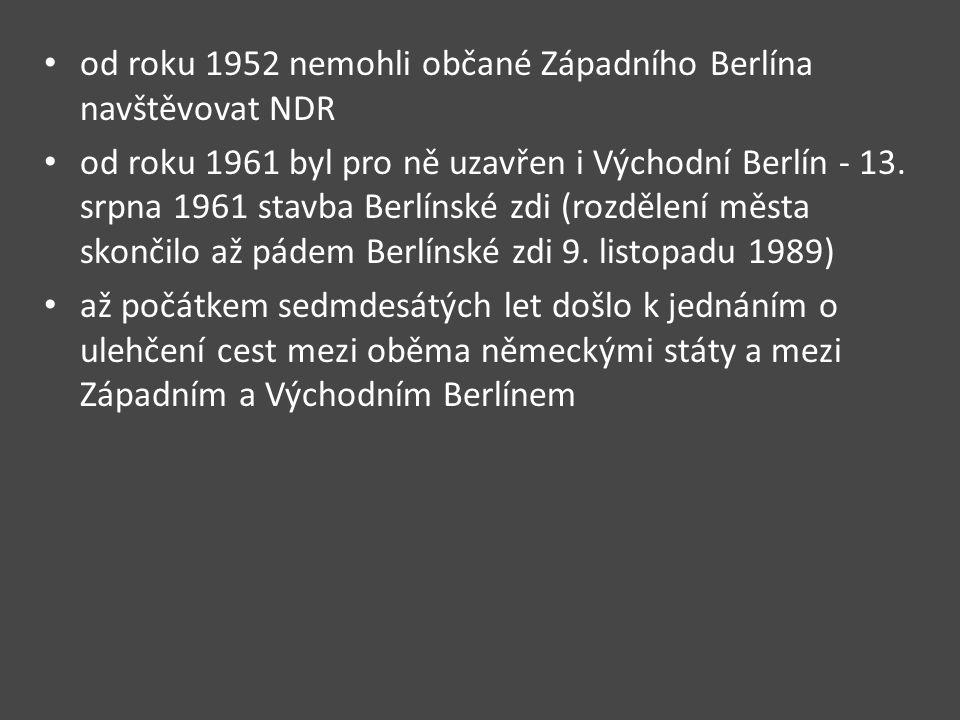 od roku 1952 nemohli občané Západního Berlína navštěvovat NDR